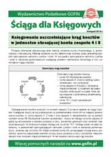 Księgowania uszczelniające krąg kosztów wjednostce stosującej konta zespołu 4 i5 - Ściągi i Pomocniki dla księgowych