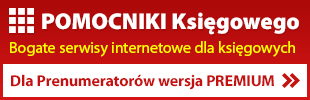 POMOCNIKI Księgowego. BOGATE SERWISY INTERNETOWE DLA KSIĘGOWYCH.