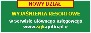 Wyjaśnienia resortowe - www.sgk.gofin.pl